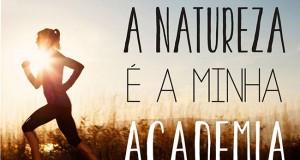 A natureza é minha academia