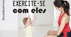 Exercite-se com eles